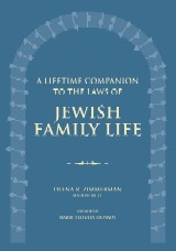 A Lifetime Companion to Laws of Jewish Family Life
