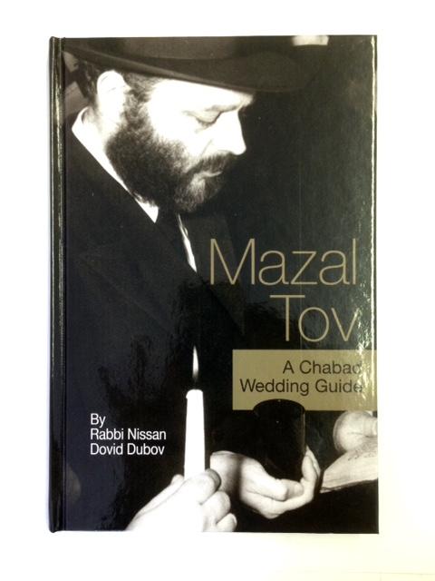 Mazal Tov A Chabad Wedding Guide by Rabbi Nissan D Dubov