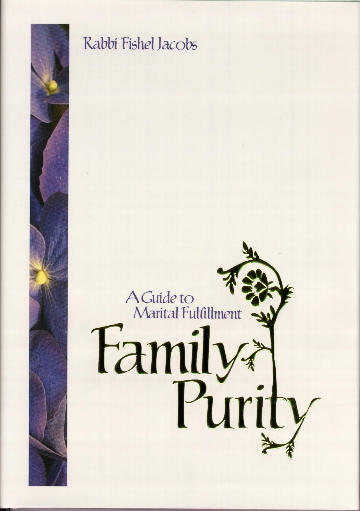 Family Purity: A Guide to Marital Fulfillment, by Rabbi F Jacobs