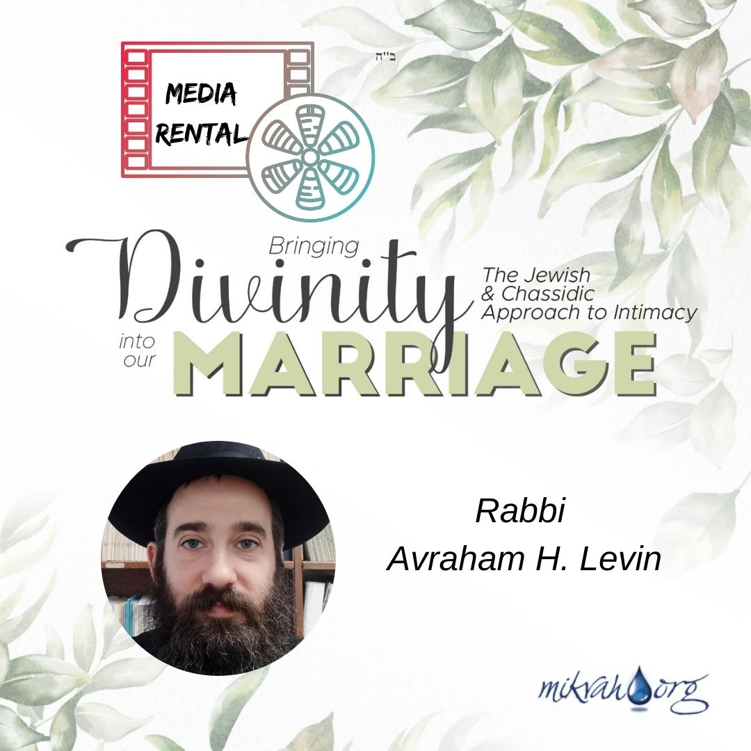 Divinity in Marriage for Men Rabbi Levin